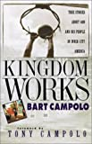 img - for By Bart Campolo Kingdom Works: True Stories about God and His People in Inner City America [Paperback] book / textbook / text book