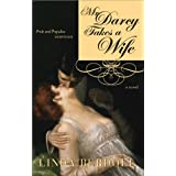 Mr. Darcy Takes a Wife: Pride and Prejudice Continues (Pride & Prejudice Continues)by Linda Berdoll