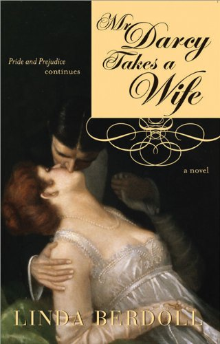 Mr. darcy takes a wife: Pride and Prejudice Continues (Pride & Prejudice Continues)