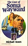 The case of Sonia Wayward (Red badge detective) (0396083439) by Innes, Michael