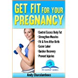 Get Fit For Your Pregnancy - Simple Exercises To Help You Look Great & Feel Energized Through Your Pregnancy (Fit Expert Series - Book 4)by Andy Charalambous