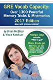 Read GRE Vocab Capacity: 2017 Edition - Over 1300 Powerful Memory Tricks and Mnemonics on-line