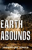 img - for Earth Abounds (The Last Mile Book 3) book / textbook / text book