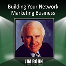 Building Your Network Marketing Business (       UNABRIDGED) by Jim Rohn