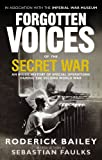 Forgotten Voices of the Secret War: An Inside History of Special Operations in the Second World War
