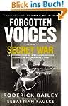 Forgotten Voices of the Secret War: A...