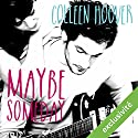 Maybe someday | Livre audio Auteur(s) : Colleen Hoover Narrateur(s) : Christèle Billault