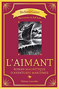 L\'aimant par Richard Gaitet