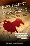 img - for Dark Secrets of the Black Museum: 1835-1985: More Dark Secrets From 150 Years of the Most Notorious Crimes in England. book / textbook / text book