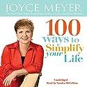 100 Ways To Simplify Your Life Hörbuch von Joyce Meyer Gesprochen von: Sandra McCollom