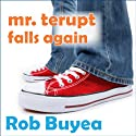 Mr. Terupt Falls Again: Mr. Terupt, Book 2 Audiobook by Rob Buyea Narrated by Arielle DeLisle, Mike Chamberlain