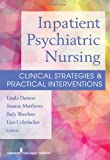 img - for Inpatient Psychiatric Nursing: Clinical Strategies & Practical Interventions book / textbook / text book