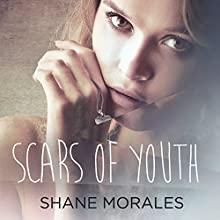 Scars of Youth Audiobook by Shane Morales Narrated by Corinne Shor
