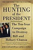 img - for The Hunting of the President: The Ten-Year Campaign to Destroy Bill and Hillary Clinton book / textbook / text book