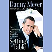 Setting the Table: The Transforming Power of Hospitality in Business   [Danny Meyer]