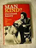 Man Kind?: Our Incredible War on Wildlife (A Cass Canfield book) (0060100923) by Amory, Cleveland