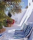 An Island Sanctuary: A House in Greece (0789324822) by Stefanidis, John