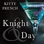 Knight and Day: The Knight Trilogy, Book 3 | [Kitty French]