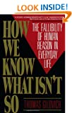 How We Know What isn't So: Fallibility of Human Reason in Everyday Life