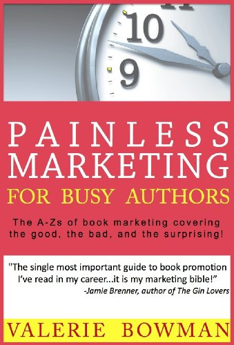 Valerie Bowman - Painless Marketing for Busy Authors