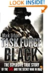 Task Force Black: The explosive true...