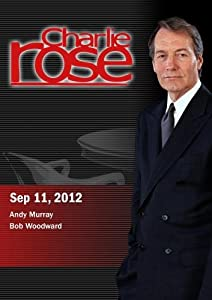 Charlie Rose - Andy Murray / Bob Woodward (September 11, 2012)