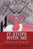 It Stops with Me: Memoir of a Canuck Girl [Paperback]