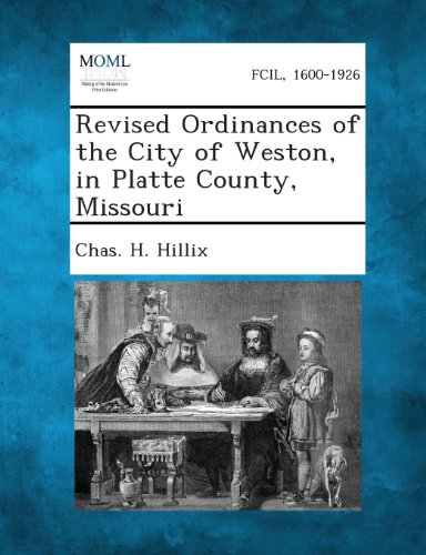 Revised Ordinances of the City of Weston, in Platte County, Missouri