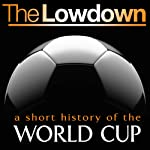 The Lowdown: A Short History of the World Cup | Mark Ryan
