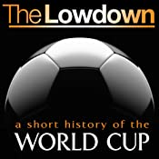 The Lowdown: A Short History of the World Cup | [Mark Ryan]