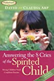 img - for Answering the 8 Cries of the Spirited Child: Strong Children Need Confident Parents book / textbook / text book
