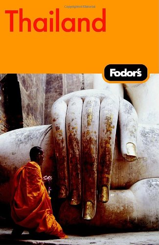 Fodor's Thailand, 10th Edition: With Side Trips to Cambodia & Laos (Fodor's Gold Guides)