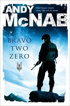 Bravo Two Zero: 9789046113769: Amazon.com: Books