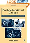 Psychoeducational Groups: Process and...