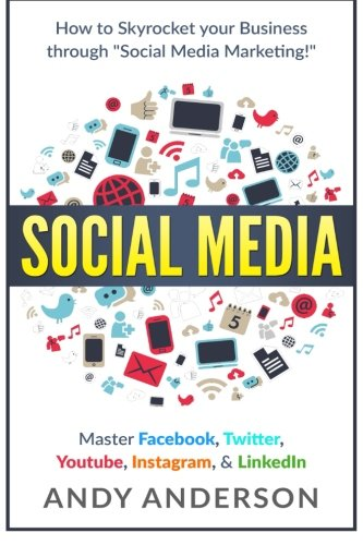 Social-Media-How-to-Skyrocket-Your-Business-Through-Social-Media-Marketing-Master-Facebook-Twitter-YouTube-Instagram-LinkedIn