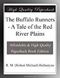 img - for The Buffalo Runners - A Tale of the Red River Plains book / textbook / text book