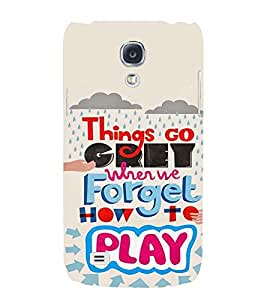 printtech Play Quote Back Case Cover for Samsung Galaxy S4::Samsung Galaxy S4 i9500