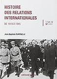 Histoire des relations internationales : Tome 1, de 1919 à 1945