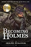 Becoming Holmes: The Boy Sherlock Holmes, His Final Case