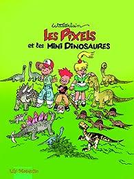 Lily Mosquito les pixels tome 3 les pixels et les mini dinosaures par Marc Wasterlain