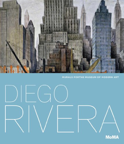 Diego Rivera: Murals for The Museum of Modern Art