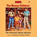 The Deserted Library Mystery: The Boxcar Children Mysteries, Book 21 (       UNABRIDGED) by Gertrude Chandler Warner Narrated by Tim Gregory