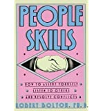 (People Skills: How to Assert Yourself, Listen to Others, and Resolve Conflicts) By Bolton, Robert (Author) Paperback on 01-Jan-1979