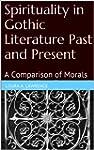 Spirituality in Gothic Literature Pas...