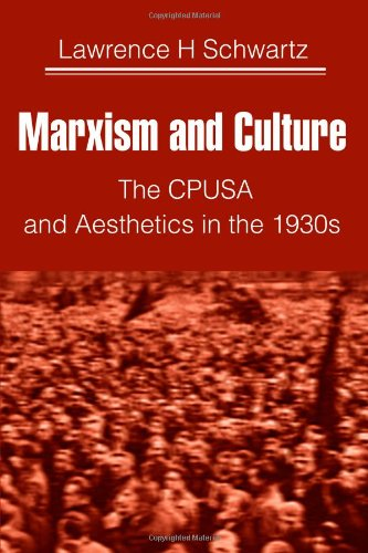 Marxism and Culture: The CPUSA and Aesthetics in the 1930s