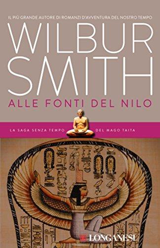 Wilbur Smith - Alle fonti del Nilo: Il ciclo egizio (Longanesi Romanzi d'Avventura) (Italian Edition)