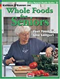 Whole Foods for Seniors (Natural Health Guide) (Natural Health Guide)