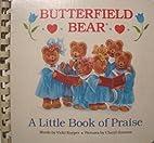 Butterfield Bear a Little Book of Praise by…