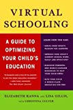img - for Virtual Schooling: A Guide to Optimizing Your Child's Education book / textbook / text book