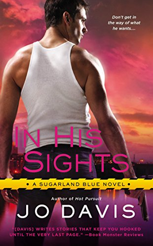 Image of In His Sights: A Sugarland Blue Novel